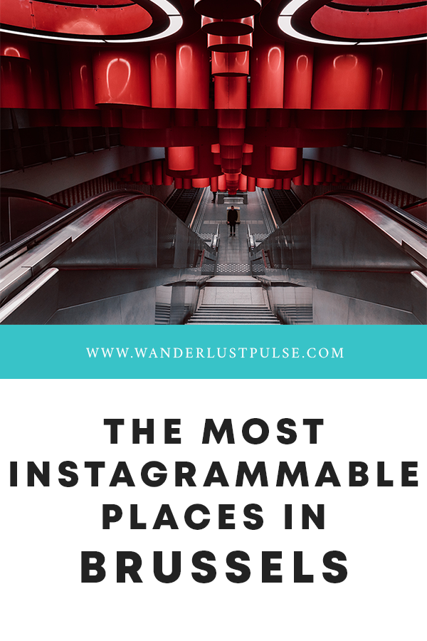 Instagrammable Brussels - The most Instagrammable places in Brussels