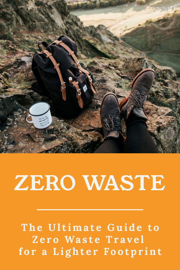Zero Waste Travel Guide - The Ultimate Guide to Zero Waste Travel for a Lighter Footprint