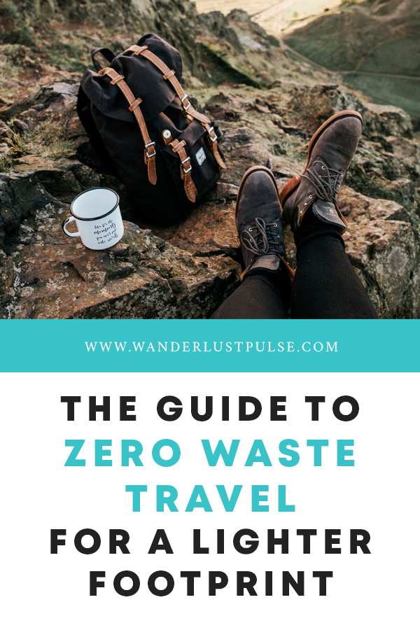 Zero Waste Travel - The Ultimate Guide to Zero Waste Travel for a Lighter Footprint