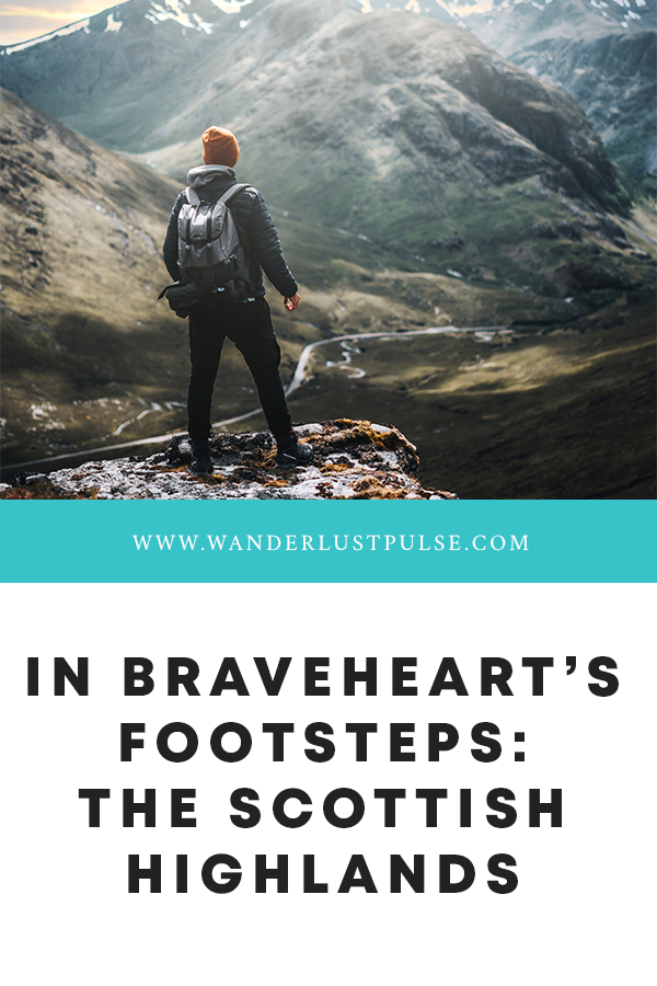 Braveheart Scottish Highlands - In Braveheart's Footsteps: the Scottish Highlands