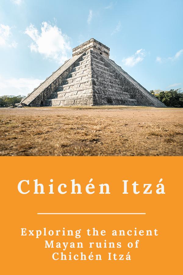 Chichén Itzá Ruins - Exploring the ancient Mayan ruins of Chichén Itzá