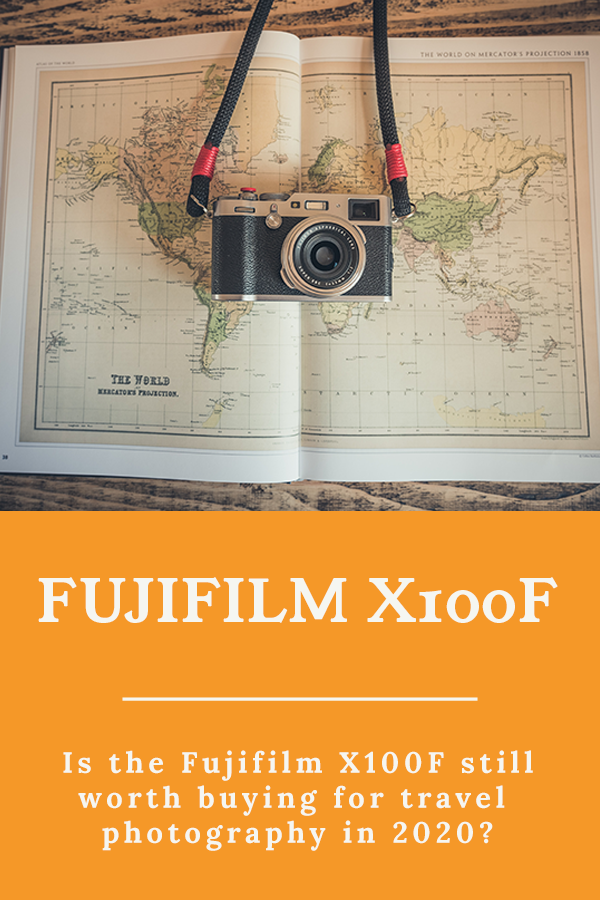 Fujifilm - Is the Fujifilm X100F still worth buying for travel photography in 2020? (Review)
