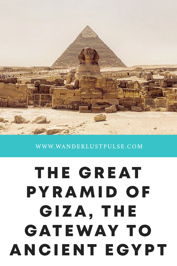Great Pyramid of Giza - The Great Pyramid of Giza, the gateway to ancient Egypt