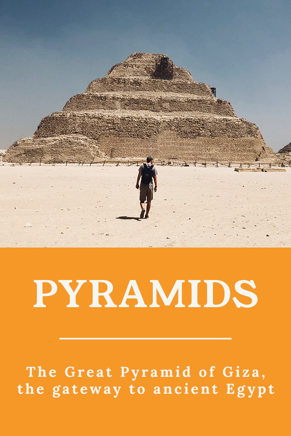 PYRAMIDS - The Great Pyramid of Giza, the gateway to ancient Egypt