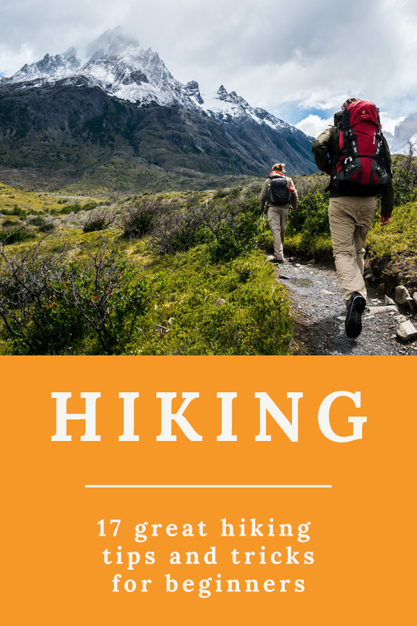 Hiking tips - 17 great hiking tips and tricks for beginners