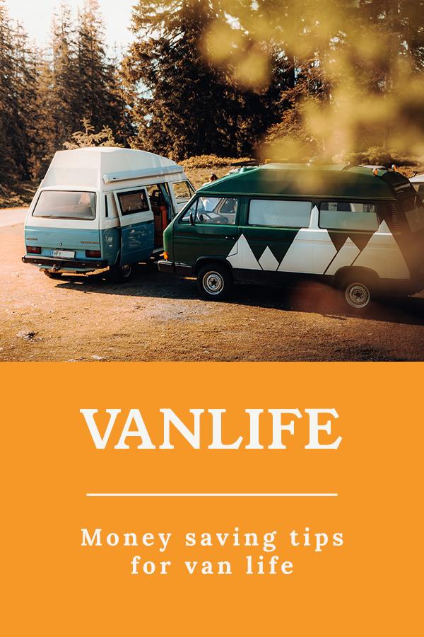 Money saving tips Vanlife - Money saving tips for van life