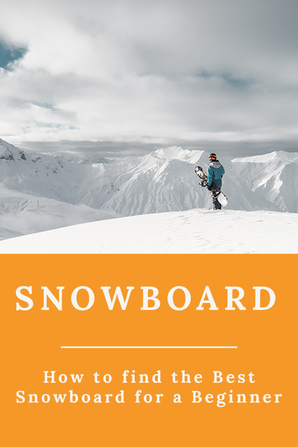 SNOWBOARD - How to find the Best Snowboard for a Beginner