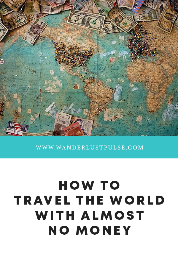 Travel Cheap - How to travel the world with almost no money