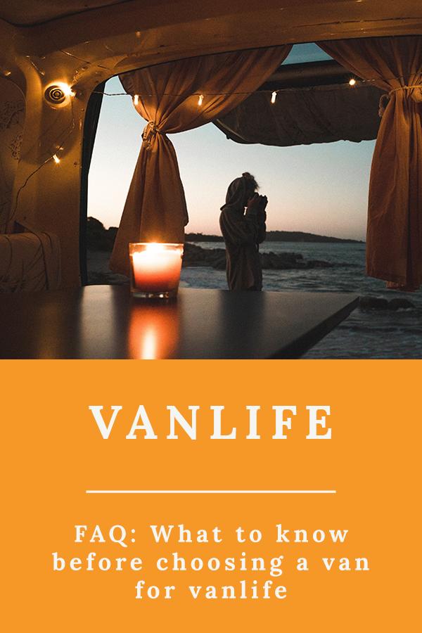 Vanlife van FAQ - FAQ: What to know before choosing a van for vanlife