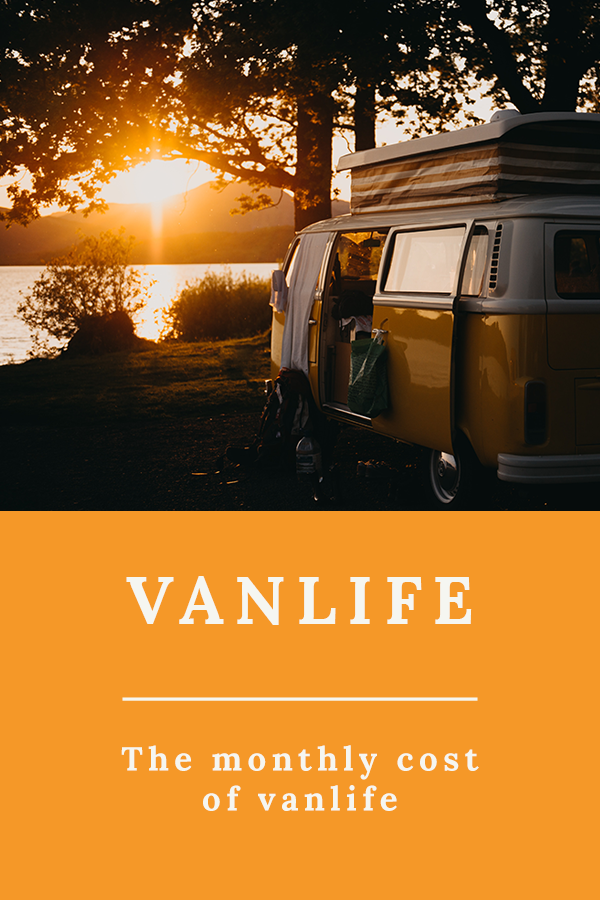 Vanlife - The monthly cost of vanlife