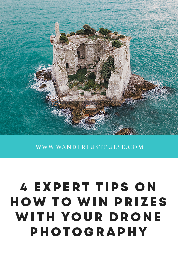 Drone expert tips - 4 expert tips on how to win prizes with your drone photography