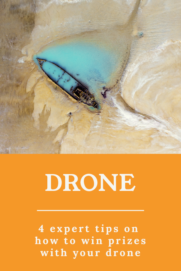 Drone tips - 4 expert tips on how to win prizes with your drone photography